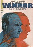 Tapa del libro Vandor o Perón - Viviana Gorbato -