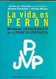 Tapa del libro La vida es Perón - Carlos Gianella y Alfredo Masón -