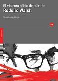 Tapa del libro El violento oficio de escribir - Rodolfo Walsh -
