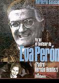 Tapa del libro Yo fui el confesor de Eva Perón - Norberto Galasso -